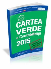 Cartea Verde a Contabilitatii 2015: legislatie interpretata