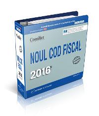 Noul Cod fiscal 2016: textul in varianta completa si actualizata permanent!