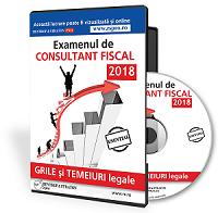 Examenul de consultant fiscal 2018. Grile si temeiuri legale