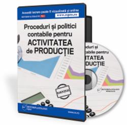 Proceduri si politici contabile pentru activitatea de productie: 100% editabile