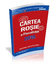 Cartea rosie a fiscalitatii 2016: ista completa a tuturor contraventiilor si infractiunilor fiscale