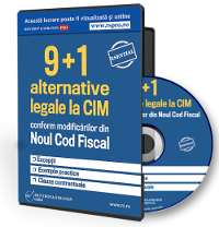 Alternative legale si avantajoase la CIM conform modificarilor din Noul Cod Fiscal